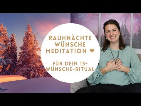 Rauhnächte Meditation für deine Wünsche beim 13 Wünsche Ritual 2020/21 Rauhnacht Anleitung